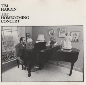 Tim Hardin The Homecoming Concert