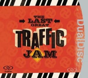Traffic The Last Great Traffic Jam