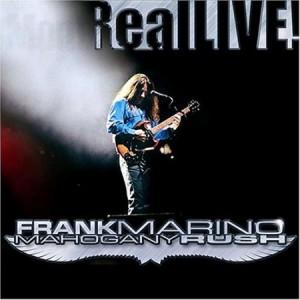 Frank Marino & Mahogany Rush Real Live