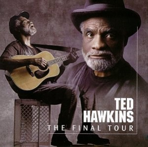 Ted Hawkins The Final Tour