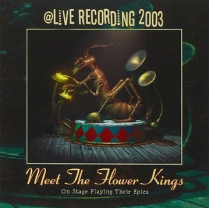 Meet The Flower Kings A Live Recording 2003