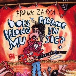 Frank Zappa Does Humor Belong in Music?