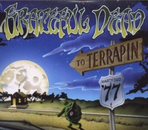 Grateful Dead To Terrapin Hartford '77