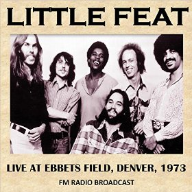 Little Feat Live At Ebbets Field Denver 1973