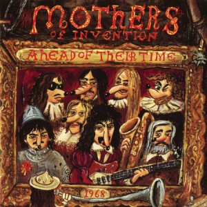 The Mothers Of Invention Ahead of Their Time