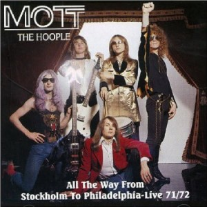 Mott The Hoople All The Way From Stockholm to Philadelphia