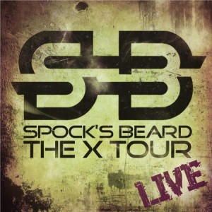 Spock's Beard The X Tour Live