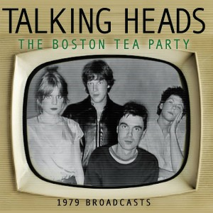 Talking Heads The Boston Tea Party