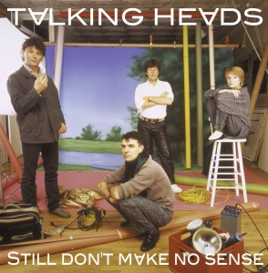 Talking Heads Still Don't Make No Sense