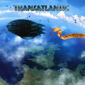 Transatlantic More Never Is Enough