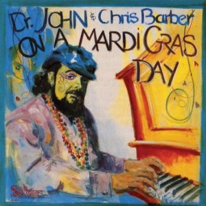 Dr John & Chris Barber On A Mardi Gras Day