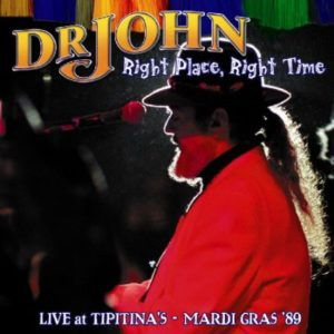 Dr John Right Place Right Time Live at Tipitina's 1989