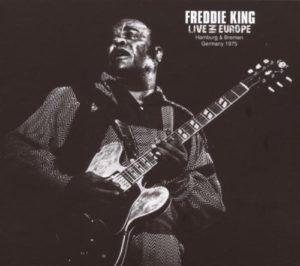 Freddie King Live In Europe