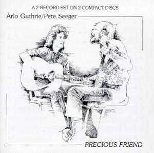 Arlo Guthrie Pete Seeger Precious Friend