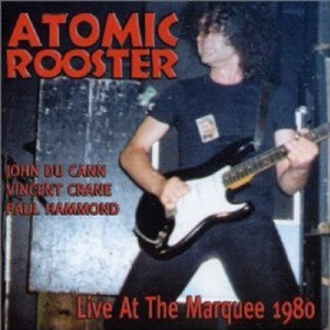 Atomic Rooster Live at the Marquee 1980