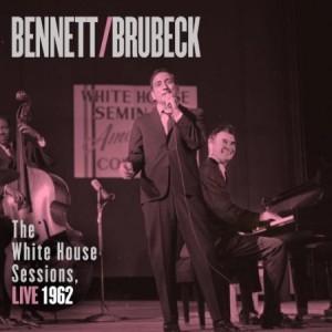 Bennett & Brubeck The White House Sessions Live 1962