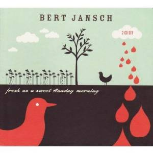 Bert Jansch ‎Fresh As A Sweet Sunday Morning