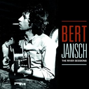 Bert Jansch ‎The River Sessions