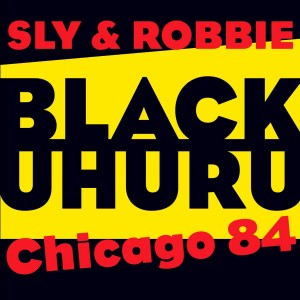 Black Uhuru with Sly & Robbie Chicago 84