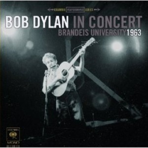 Bob Dylan In Concert Brandeis University 1963