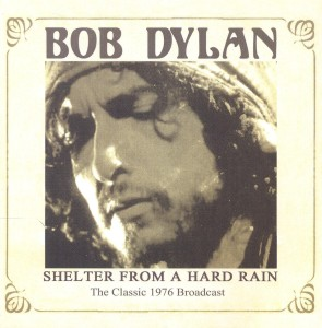 Bob Dylan Shelter From A Hard Rain
