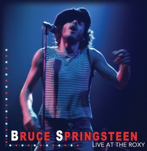 Bruce Springsteen Live At The Roxy 1978