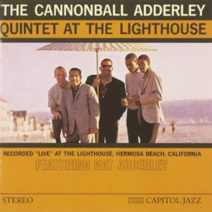 Cannonball Adderley At The Lighthouse