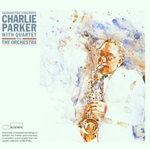 Charlie Parker The Washington Concerts
