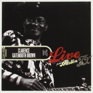 Clarence Gatemouth Brown Live From Austin Texas