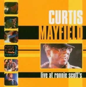 Curtis Mayfield Live At Ronnie Scott's aka People Get Ready