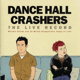 Dance Hall Crashers The Live Record