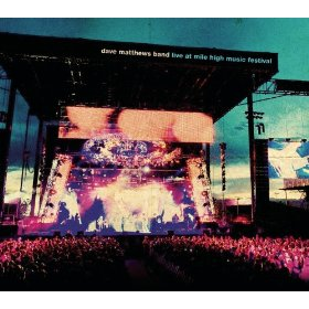 Dave Matthews Band Live At Mile High Music Festival