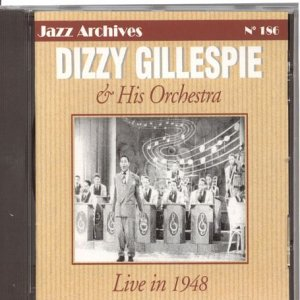 Dizzy Gillespie Live In 1948