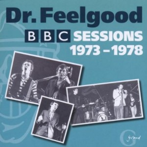 Dr Feelgood The BBC Sessions 1973 to 1978