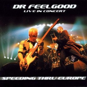 Dr Feelgood Speeding Thru Europe Live
