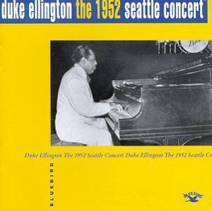 Duke Ellington The 1952 Seattle Concert