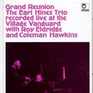 Earl Hines Coleman Hawkins Roy Eldridge Grand Reunion