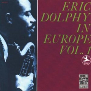 Eric Dolphy In Europe Vol 1