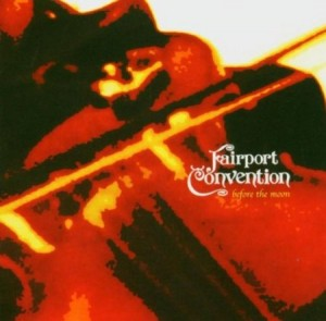 Fairport Convention Before The Moon