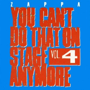 Frank Zappa You Can't Do That On Stage Anymore Vol 4