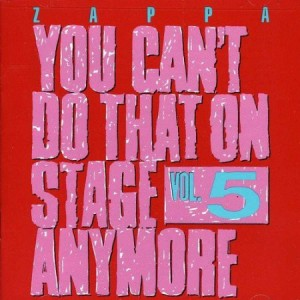 Frank Zappa You Can't Do That On Stage Anymore Vol 5