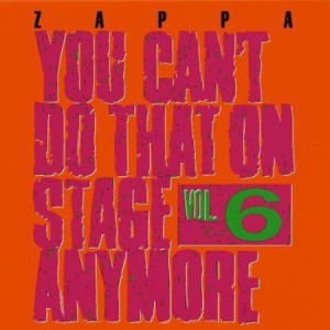 Frank Zappa You Can't Do That On Stage Anymore Vol 6