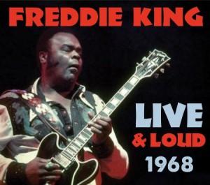Freddie King Live and Loud 1968