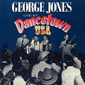 George Jones Live At Dancetown USA
