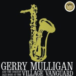 Gerry Mulligan At The Village Vanguard