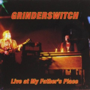 Grinderswitch Live At My Father's Place