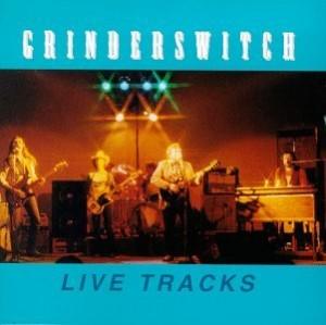 Grinderswitch Live Tracks