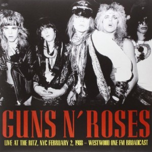 Guns 'N' Roses Live At The Ritz NYC February 2 1988