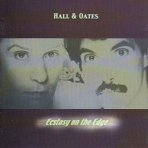 Hall & Oates Ecstasy on the Edge
