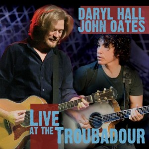 Daryl Hall & John Oates Live At The Troubadour